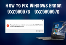 Photo of How to Fix Error 0xc00007b/0xc000007b On Windows 10, 8.1, 8 & 7 (All PC Games & Software)