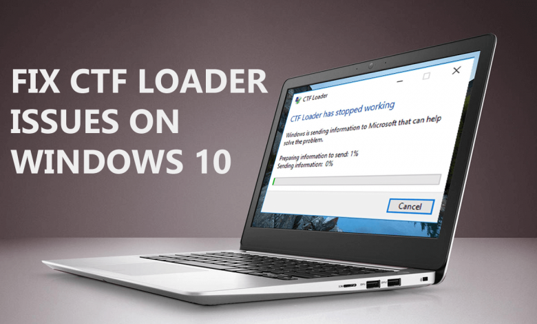 (SOLVED) How to Fixed CTF Loader Errors on Windows